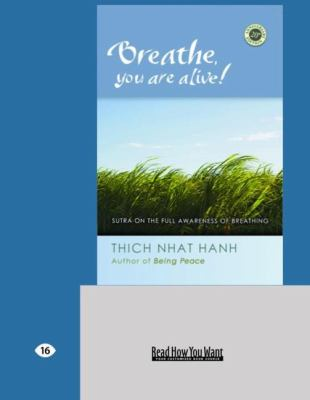 Breathe, You Are Alive!: The Sutra on the Full Awareness of Breathing (Easyread Large Edition) 9781427098771