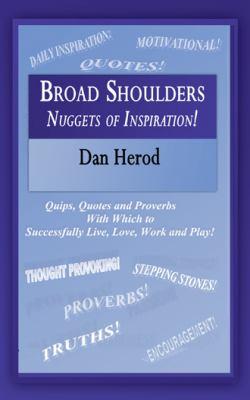 Broad Shoulders: Nuggets of Inspiration!