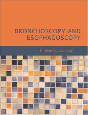 Bronchoscopy and Esophagoscopy 9781426428883