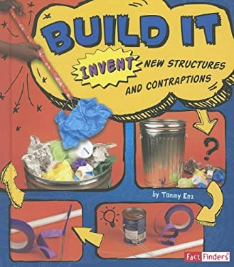 Build It: Invent New Structures and Contraptions 9781429679817