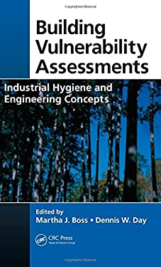 Building Vulnerability Assessments: Industrial Hygiene and Engineering Concepts 9781420078343