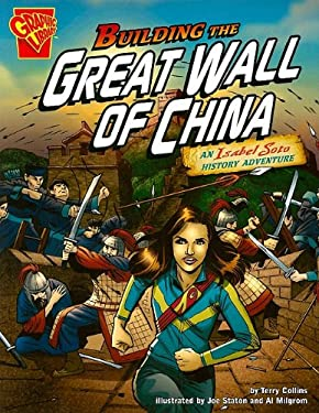 Building the Great Wall of China: An Isabel Soto History Adventure 9781429638906