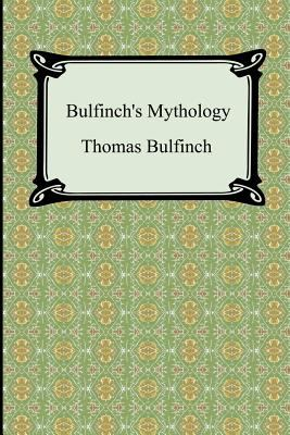 Bulfinch's Mythology (the Age of Fable, the Age of Chivalry, and Legends of Charlemagne) 9781420928976