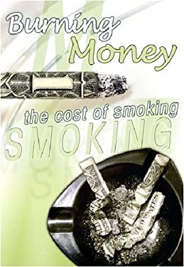 Burning Money: The Cost of Smoking 9781422208083