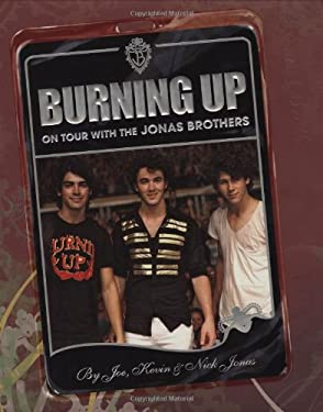 Burning Up: On Tour with the Jonas Brothers 9781423120292