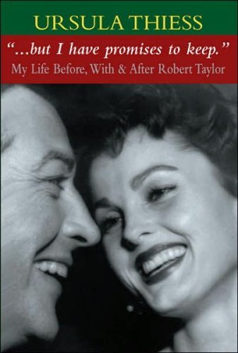 But I Have Promises to Keep: My Life Before, With, and After Robert Taylor 9781425744779