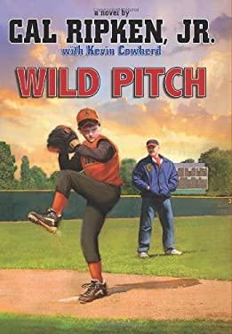 Cal Ripken, Jr.'s All-Stars: Wild Pitch 9781423140023