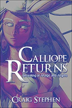 Calliope Returns: Revealing of Magic and Myths 9781424164646