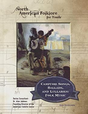 Campfire Songs, Ballads, and Lullabies: Folk Music 9781422224922