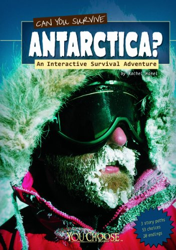 Can You Survive Antarctica?: An Interactive Survival Adventure