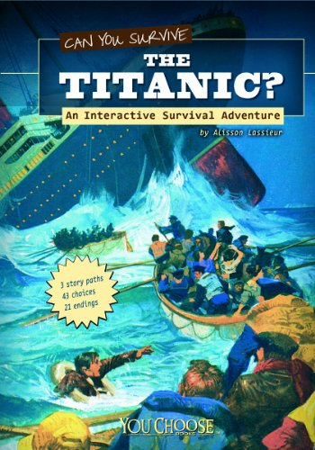 Can You Survive the Titanic?: An Interactive Survival Adventure 9781429665865