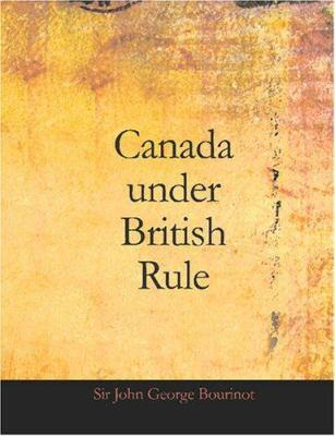 Canada Under British Rule 9781426464423