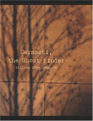 Carnacki the Ghost Finder 9781426444272