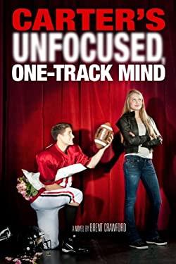 Carter's Unfocused, One-Track Mind 9781423144458