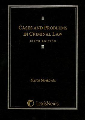 Cases & Problems in Criminal Law 9781422476758