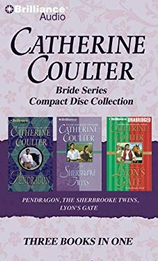 Catherine Coulter: Bride Series Compact Disc Collection: Pendragon, the Sherbrooke Twins, Lyon's Gate 9781423352501