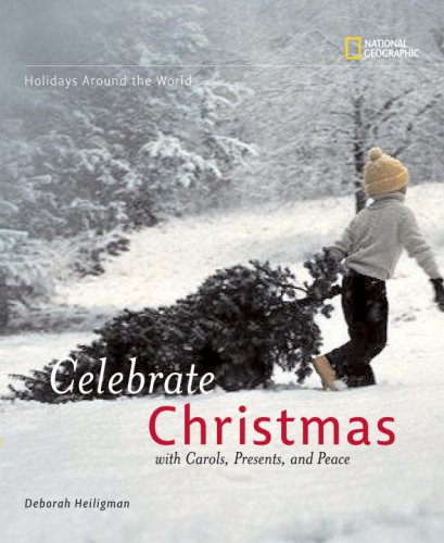 Celebrate Christmas: With Carols, Presents, and Peace 9781426301223
