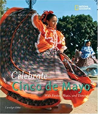 Celebrate Cinco de Mayo: With Fiestas, Music, and Dance 9781426302152