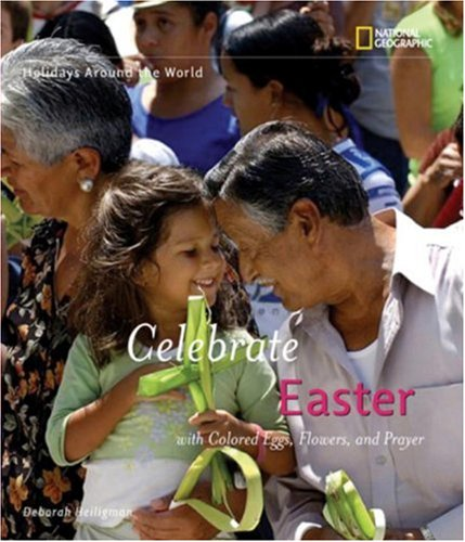 Celebrate Easter: With Colored Eggs, Flowers, and Prayer 9781426300202