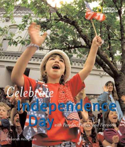 Celebrate Independence Day: With Parades, Picnics, and Fireworks 9781426300745