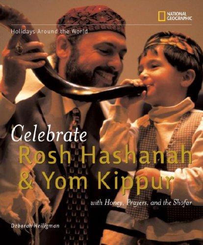 Celebrate Rosh Hashanah and Yom Kippur: With Honey, Prayers, and the Shofar 9781426300769