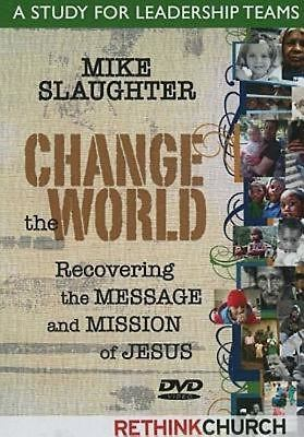 Change the World: A Study for Leadership Teams: Recovering the Message and Mission of Jesus 9781426710124