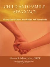 Child and Family Advocacy: If You Don't Know, You'd Better Ask Somebody