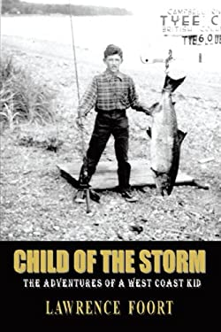Child of the Storm: The Adventures of a West Coast Kid 9781426915550