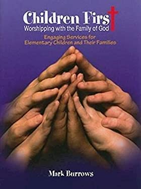 Children First: Worshipping with the Family of God [With CDROM] 9781426707759