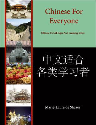 Chinese for Everyone: Chinese for All Ages and Learning Styles 9781425140786