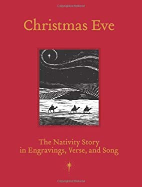 Christmas Eve: The Nativity Story in Engravings, Verses, and Song 9781423616894