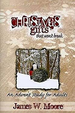 Christmas Gifts That Won't Break: An Advent Study for Adults 9781426708053