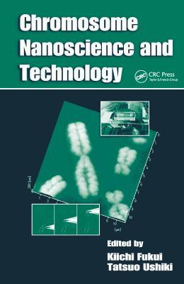 Chromosome Nanoscience and Technology 9781420044911
