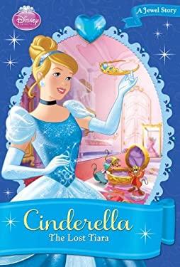 Cinderella: The Lost Tiara 9781423151975
