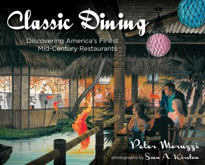 Classic Dining: Discovering America's Finest Mid-Century Restaurants 9781423607403