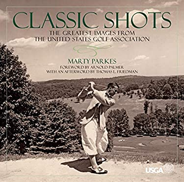 Classic Shots: The Greatest Images from the United States Golf Association 9781426200380