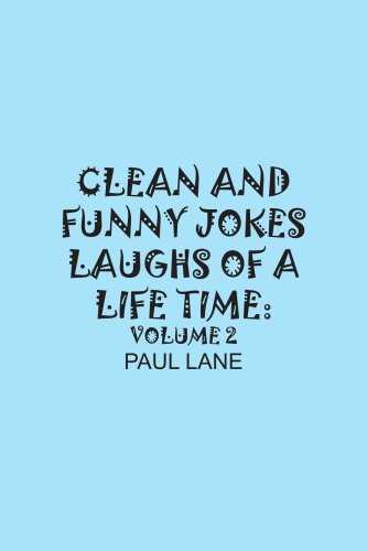 Clean and Funny Jokes Laughs of a Lifetime: Volume 2 9781420878448