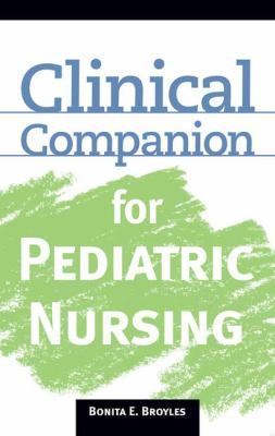 Clinical Companion for Pediatric Nursing 9781428305373