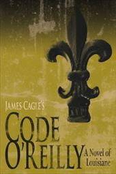 Code O'Reilly: A Novel of Louisiane