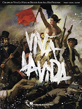 Coldplay: Viva la Vida Or Death And All His Friends 9781423460701