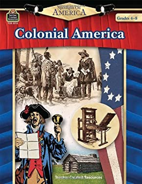 Colonial America: Grades 4-8 9781420632132