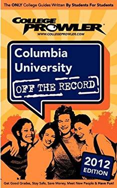 Columbia University 2012: Off the Record 9781427403971