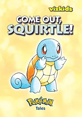 Come Out, Squirtle! 9781421509334