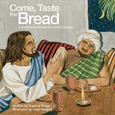 Come, Taste the Bread: A Storybook about the Lord's Supper 9781426735943