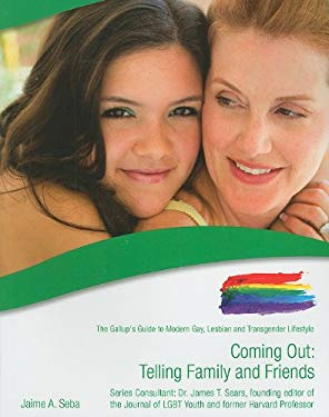 Coming Out: Telling Family and Friends 9781422218655