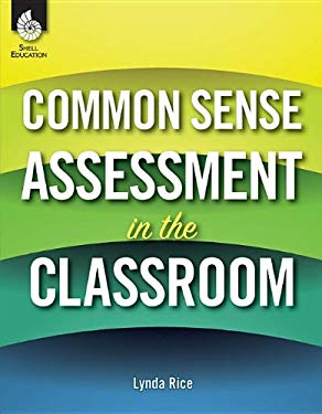 Common Sense Assessment in the Classroom 9781425806903