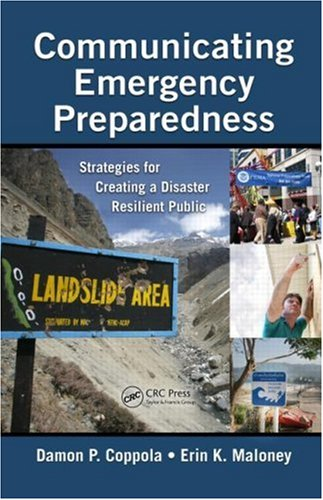 Communicating Emergency Preparedness: Strategies for Creating a Disaster Resilient Public 9781420065107