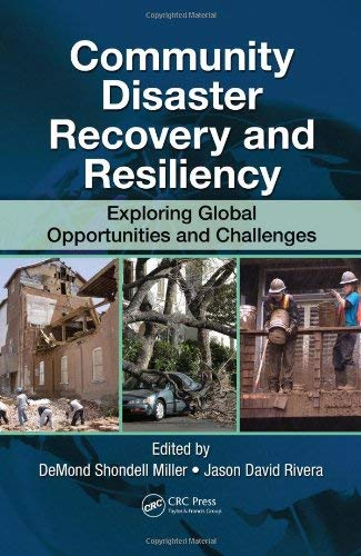 Community Disaster Recovery and Resiliency: Exploring Global Opportunities and Challenges 9781420088229