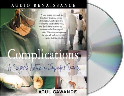 Complications: A Surgeon's Notes on an Imperfect Science 9781427201515