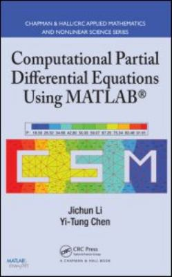 Computational Partial Differential Equations Using MATLAB [With CDROM] 9781420089042